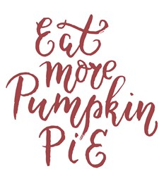 Eat Pumpkin Pie Print Art