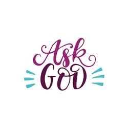Ask God Print Art