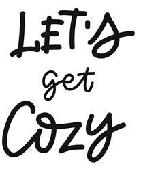 Lets Get Cozy Print Art