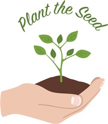 Plant The Seed Print Art
