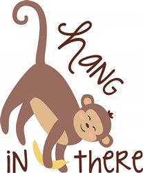Hang In There Monkey Print Art