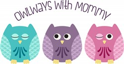 Owlways With Mommy Print Art