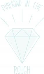 Diamond In Rough Print Art