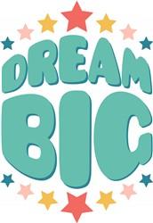Dream Big Print Art