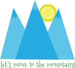 Move To Mountains Print Art