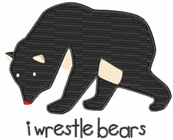 I Wrestle Bears embroidery design