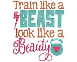 Train Like A Beast Look Like A Beauty embroidery design