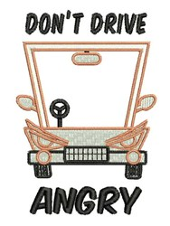 Dont Drive Angry embroidery design