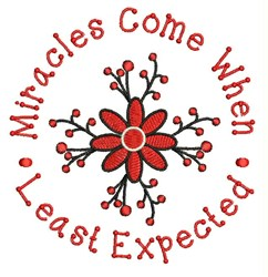 Miracles Come embroidery design