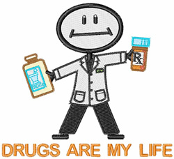 Drugs Are My Life embroidery design