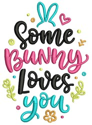 Some Bunny Loves You embroidery design