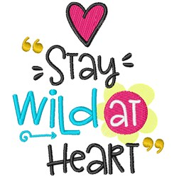 Stay Wild At Heart embroidery design