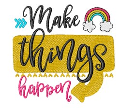 Make Things Happen embroidery design