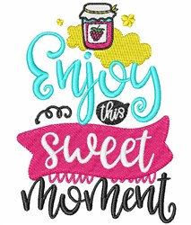 Enjoy This Sweet Moment embroidery design