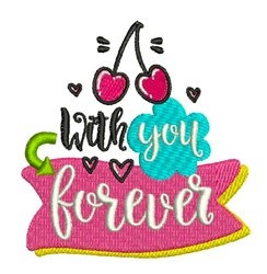 With You Forever embroidery design