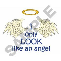 ONLY LOOK LIKE AN ANGEL embroidery design