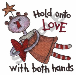 HOLD ONTO LOVE embroidery design