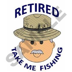 RETIRED TAKE ME FISHING embroidery design