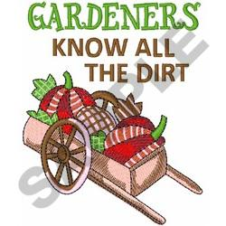 GARDENERS KNOW THE DIRT embroidery design