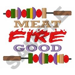 MEAT FIRE GOOD embroidery design
