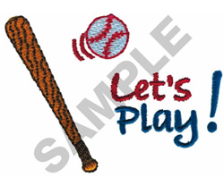 LETS PLAY! BAT AND BALL embroidery design