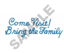 COME VISIT! BRING THE FAMILY embroidery design