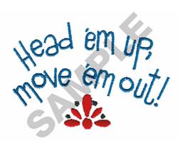 HEAD EM UP, MOVE EM OUT embroidery design