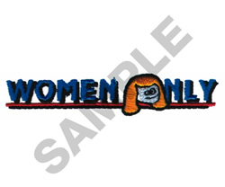 WOMEN ONLY embroidery design