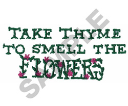 TAKE THYME TO SMELL THE FLOWERS embroidery design