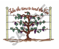 TAKE THE TIME TO TEND THE VINE embroidery design