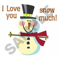 LOVE YOU SNOW MUCH embroidery design