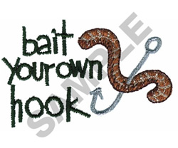BAIT YOUR OWN HOOK embroidery design
