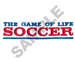 THE GAME OF LIFE SOCCER embroidery design