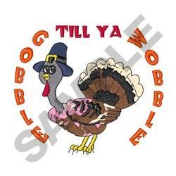 GOBBLE TILL YA WOBBLE embroidery design