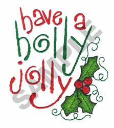 HAVE A HOLLY JOLLY embroidery design