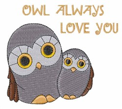 Owl Always Love You embroidery design