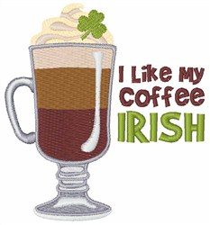 Like Coffee Irish embroidery design