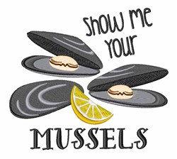 Show Me Your Mussels embroidery design