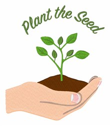 Plant The Seed embroidery design
