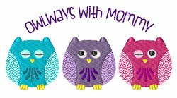Owlways With Mommy embroidery design