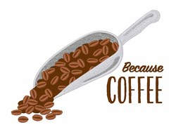 Because Coffee embroidery design