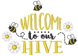 Welcome To Our Hive embroidery design