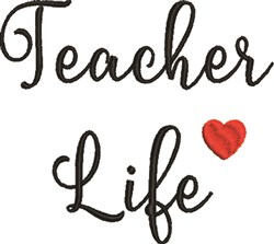 Large Teacher Life embroidery design
