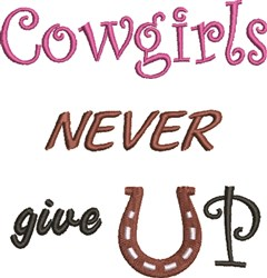 Cowgirls Never Give Up embroidery design