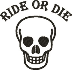 Ride Or Die embroidery design
