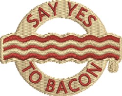 Say Yes To Bacon embroidery design