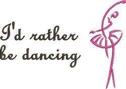 Rather Be Dancing embroidery design