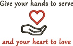Give Your Hands To Serve And Your Heart To Love embroidery design