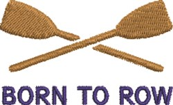 Born To Row embroidery design