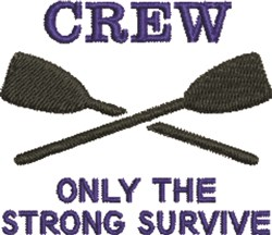 Crew Only the Strong Survive embroidery design